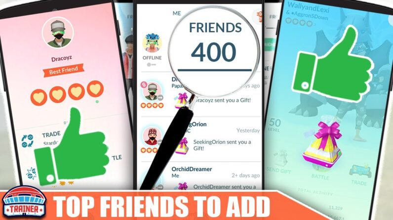 WAIT! WATCH BEFORE ADDING! TOP *FRIEND TYPES* TO ADD to 400 FRIENDS FOR SUCCESS! | Pokémon GO