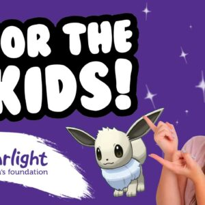 EEVEE COMMUNITY DAY - FOR THE KIDS Starlight Children's Foundation Charity Stream